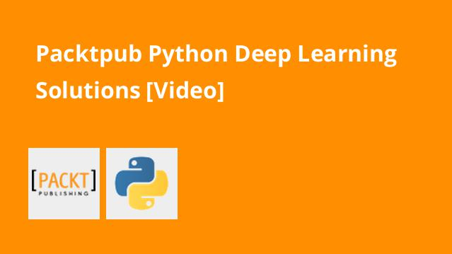 packtpub-python-deep-learning-solutions-video